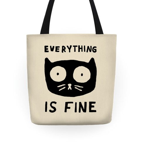 Everything Is Fine Cat Tote
