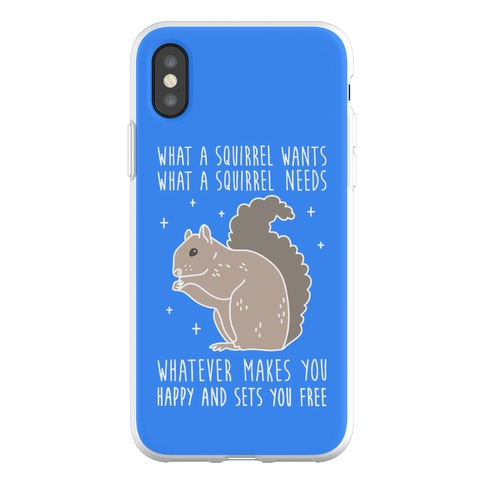 What A Squirrel Wants Phone Flexi-Case