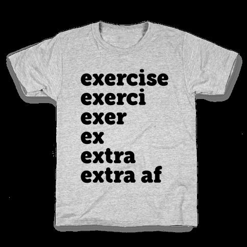 Exercise Extra AF Kids T-Shirt