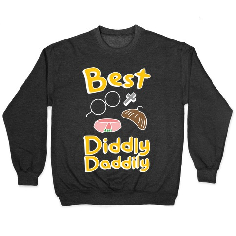 Best Diddly Daddily Pullover