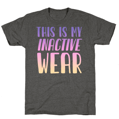 This is My Inactive Wear Mens/Unisex T-Shirt