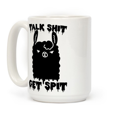 Talk Shit Get Spit Llama Coffee Mug