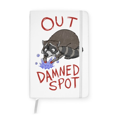 Out Damned Spot Macbeth Raccoon Notebook