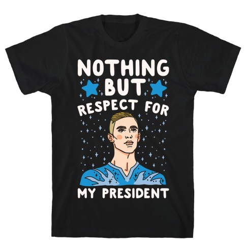 Nothing But Respect For My President Adam Rippon Parody White Print T-Shirt