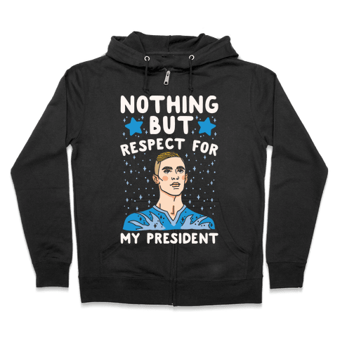 Nothing But Respect For My President Adam Rippon Parody White Print Zip Hoodie