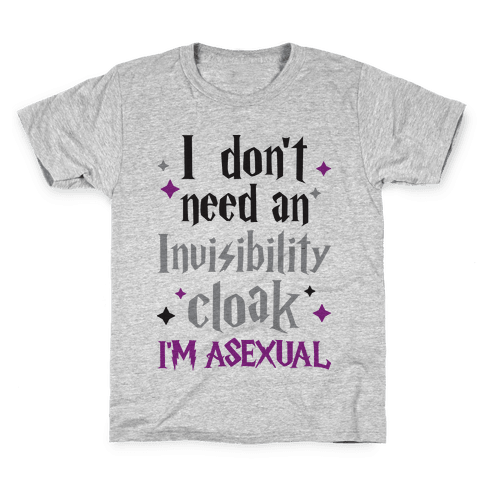 I Don't Need An Invisibility Cloak, I'm Asexual Kids T-Shirt