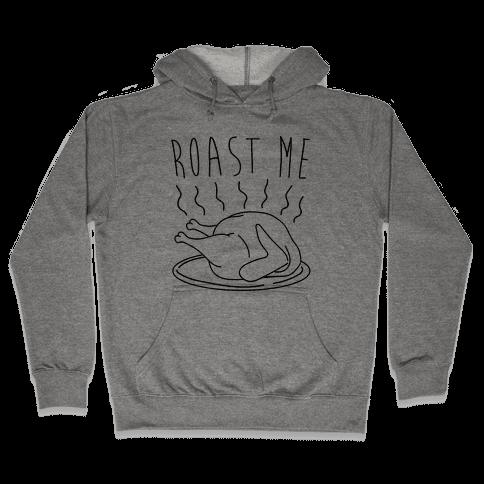 Roast Me Turkey Hooded Sweatshirt