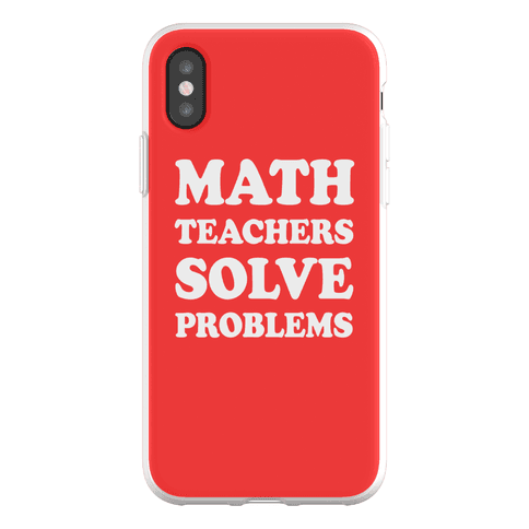 Math Teachers Solve Problems Phone Flexi-Case