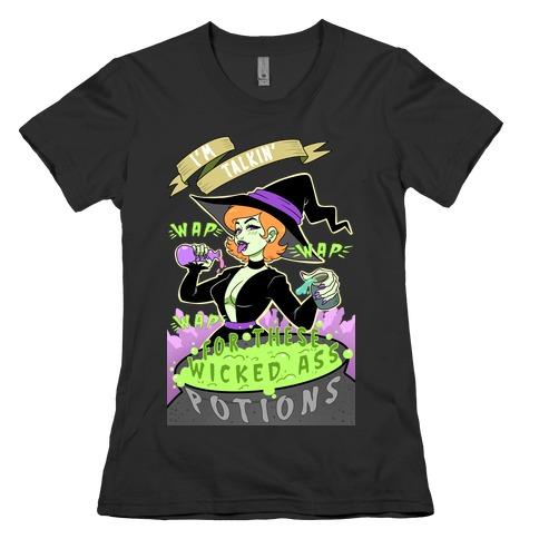 I'm Talking WAP WAP WAP For These Wicked Ass Potions Womens T-Shirt