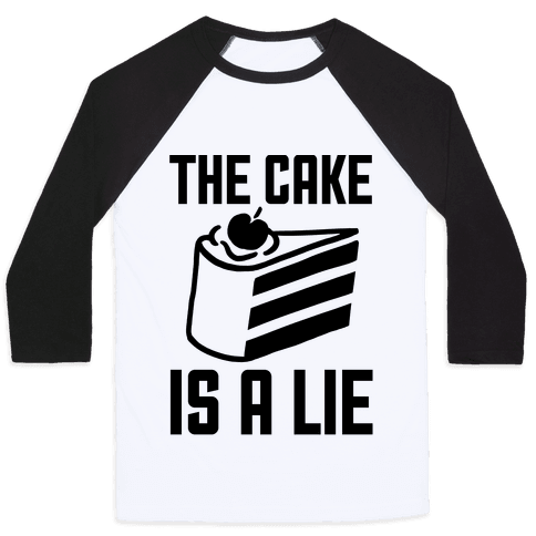 The Cake Is A Lie Baseball Tee