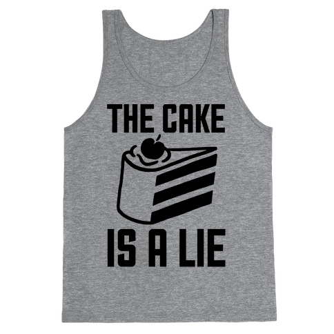 The Cake Is A Lie Tank Top