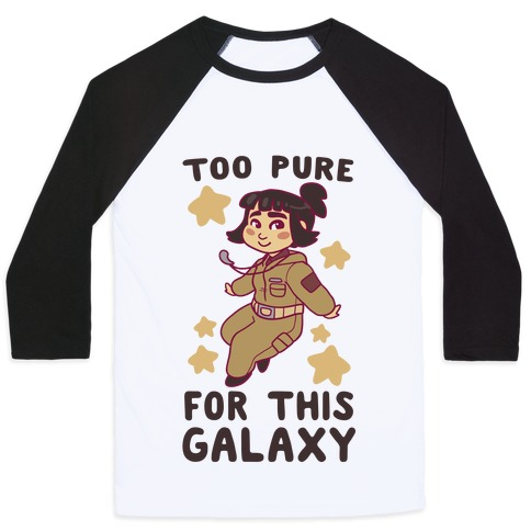 Too Pure For This Galaxy - Rose Tico Baseball Tee