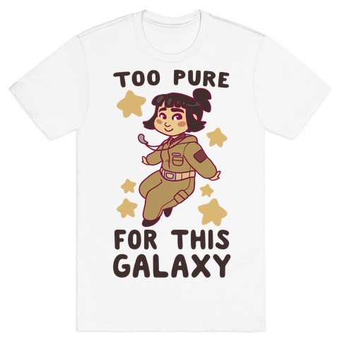 Too Pure For This Galaxy - Rose Tico T-Shirt