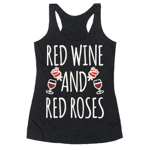 Red Wine and Red Roses White Print Racerback Tank Top