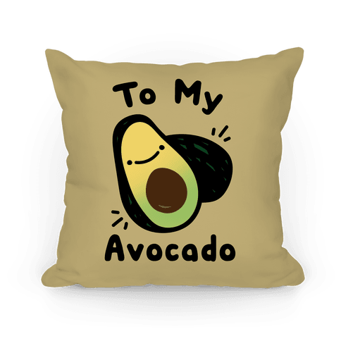 You're The Toast (To My Avocado) Pillow