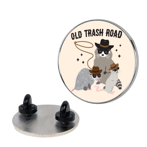 Old Trash Road Pin
