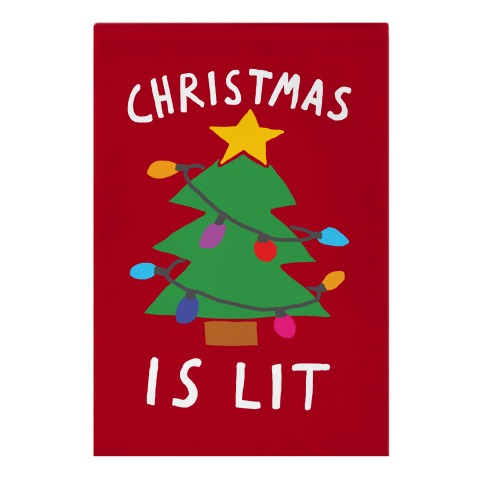 Christmas Is Lit  Garden Flag