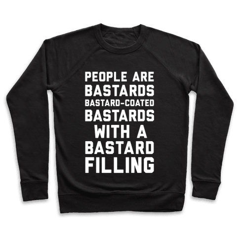 People Are Bastards Pullover