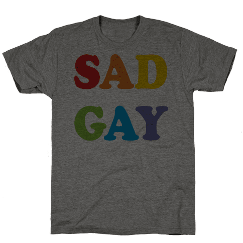 Sad Gay Mens T-Shirt