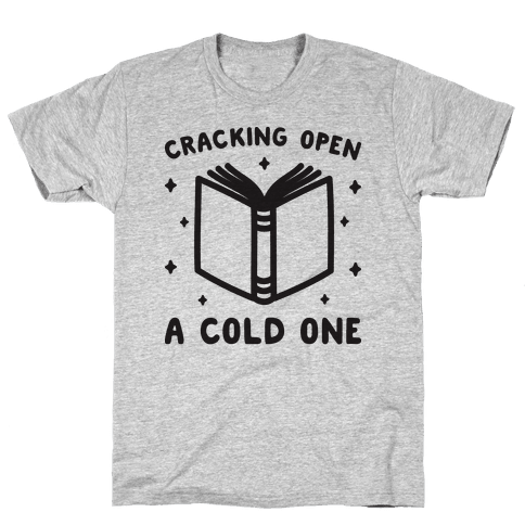 Cracking Open A Cold One With The Books Mens T-Shirt
