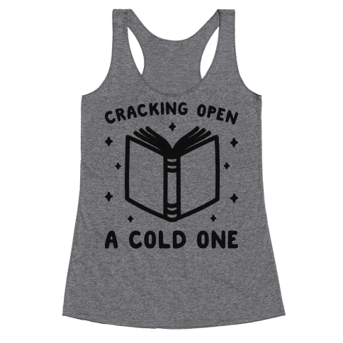 Cracking Open A Cold One With The Books Racerback Tank Top