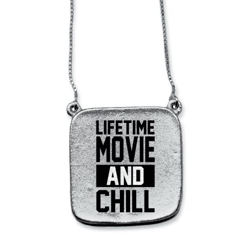 Lifetime Movie and Chill necklace