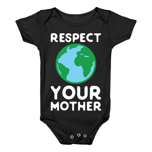 Respect Your Mother Baby Onesy