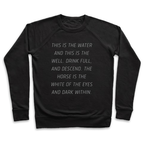 This Is The Water, This Is The Well Pullover