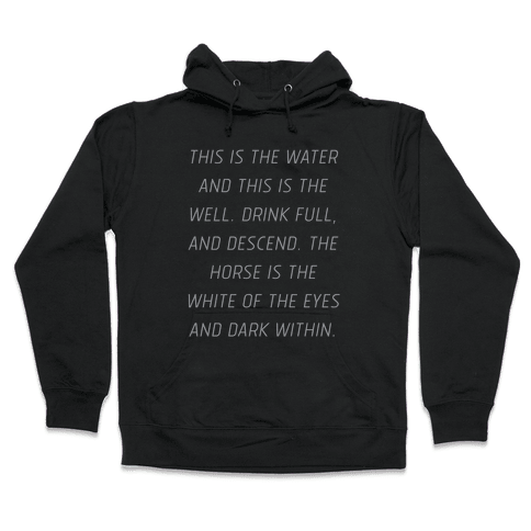 This Is The Water, This Is The Well Hooded Sweatshirt