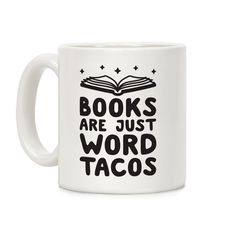Books Are Just Word Tacos Coffee Mug