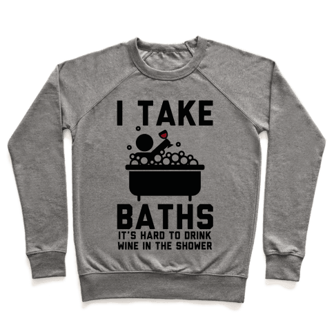 I Take Baths Pullover