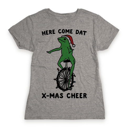 Here Come Dat X-mas Cheer Womens T-Shirt