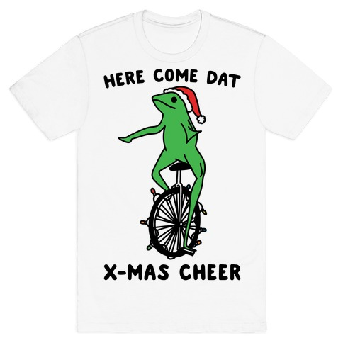 Here Come Dat X-mas Cheer Mens T-Shirt