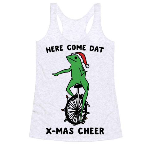 Here Come Dat X-mas Cheer Racerback Tank Top