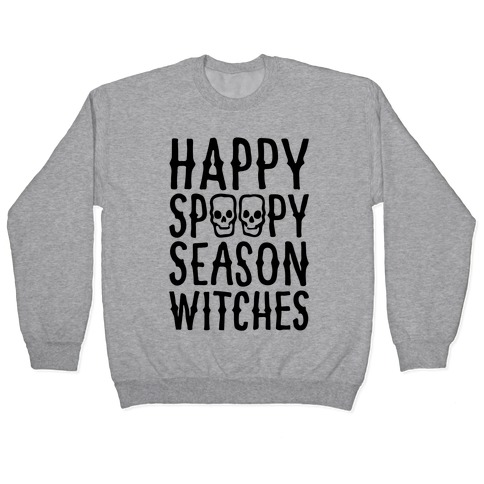 It's Spoopy Season Witches Pullover