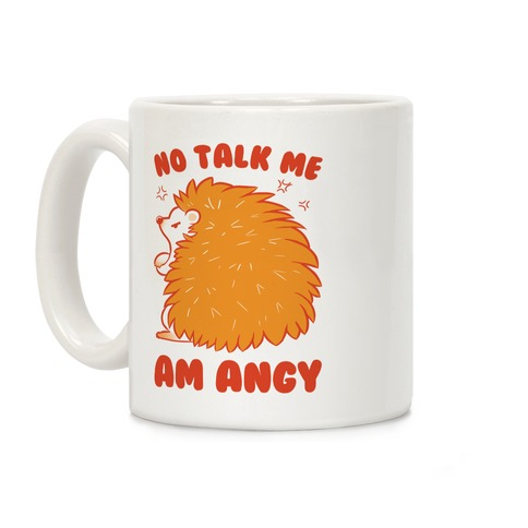 No Talk Me Am Angy Hedgehog Coffee Mug