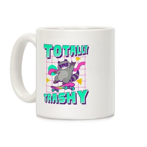 Totally Trashy Coffee Mug