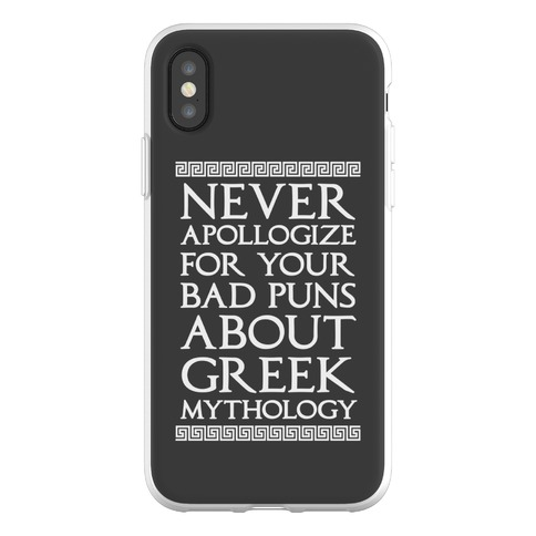 Never Apollogize For Your Bad Puns About Greek Mythology Phone Flexi-Case