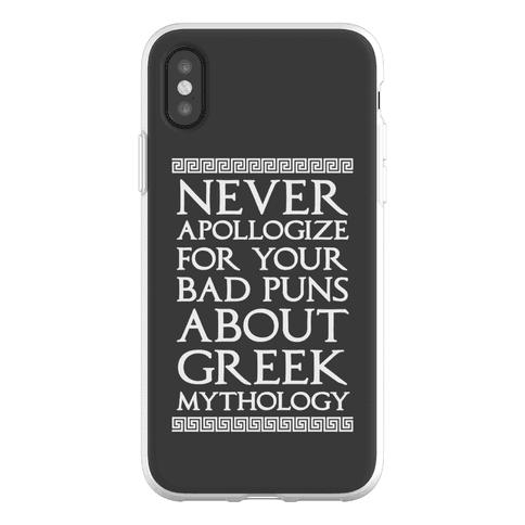 Never Apollogize For Your Bad Puns About Greek Mythology Phone Flexi-Case