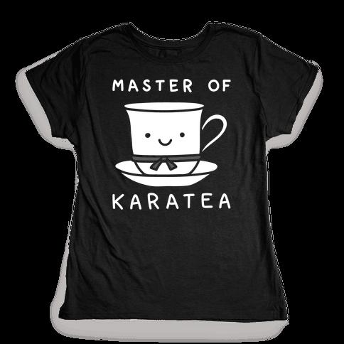 Master Of KaraTEA Womens T-Shirt