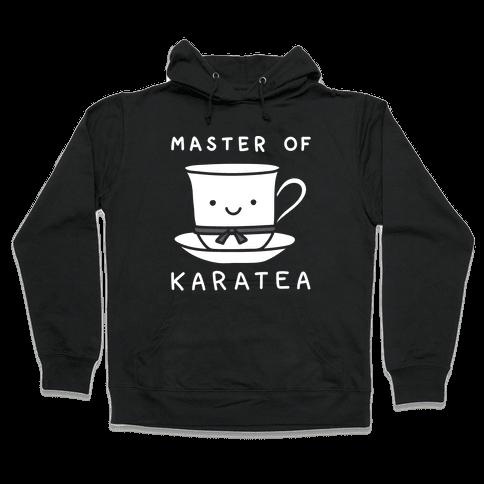 Master Of KaraTEA Hooded Sweatshirt
