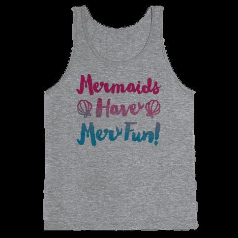 Mermaids Have Mer Fun Tank Top