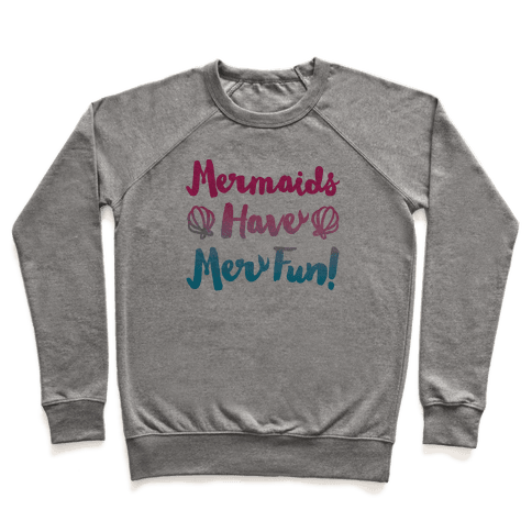 Mermaids Have Mer Fun Pullover