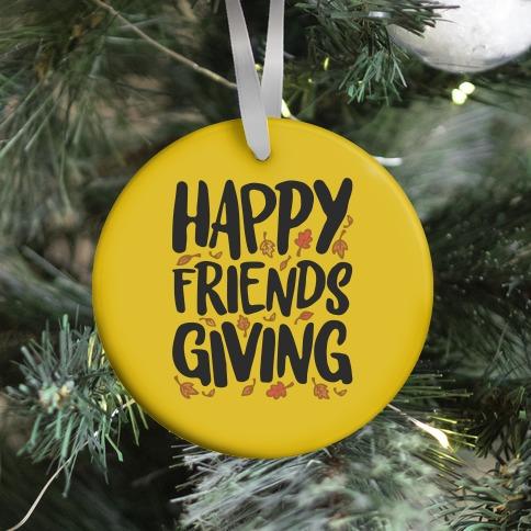 Happy Friendsgiving Ornament