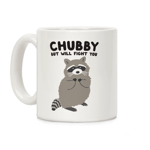 Chubby But I Will Fight You Raccoon Coffee Mug