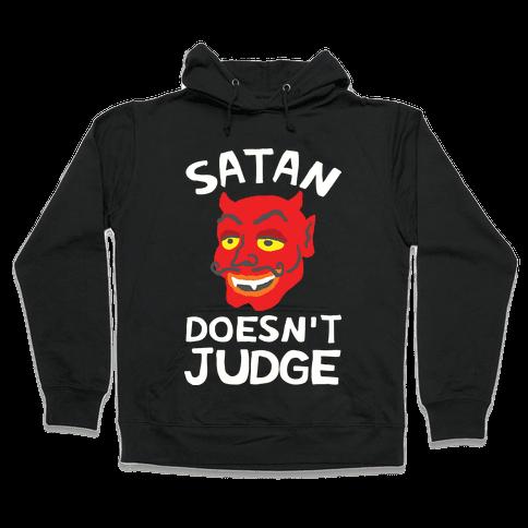 Satan Doesn't Judge Hooded Sweatshirt