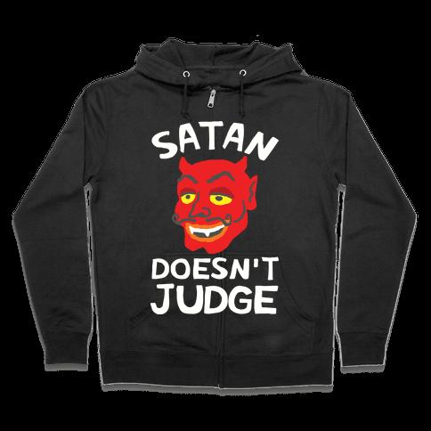 Satan Doesn't Judge Zip Hoodie