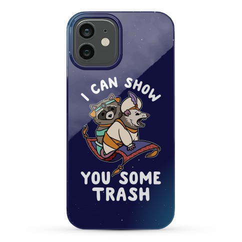 I Can Show You Some Trash Racoon Possum Phone Case
