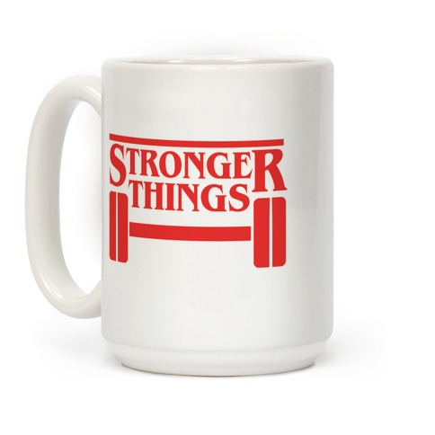 Stronger Things Coffee Mug