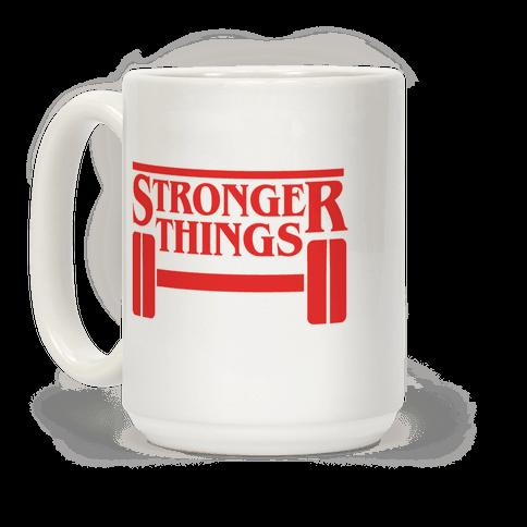 Stronger Things Coffee Mug